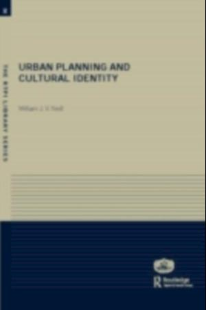 Urban Planning and Cultural Identity af William Neill