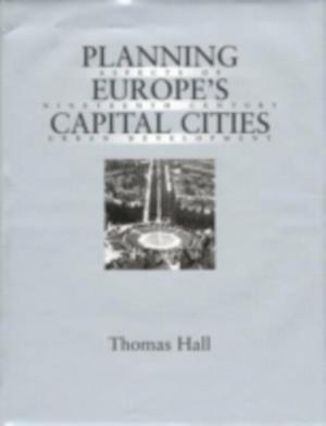 Planning Europe's Capital Cities af Thomas Hall