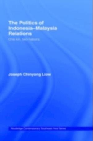 Politics of Indonesia-Malaysia Relations af Joseph Chinyong Liow