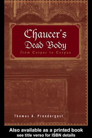 Chaucer's Dead Body af Thomas Prendergast
