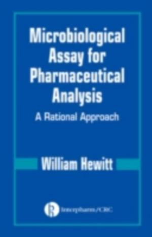 Microbiological Assay for Pharmaceutical Analysis af William Hewitt