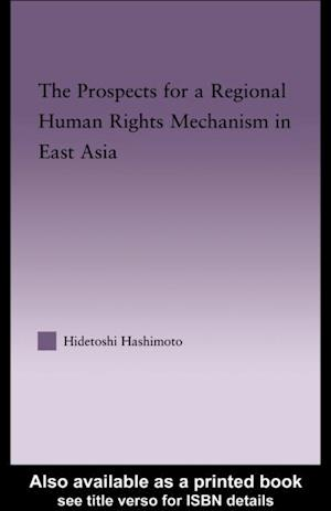 Prospects for a Regional Human Rights Mechanism in East Asia af Hidetoshi Hashimoto