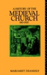History of the Medieval Church af Margaret Deanesly