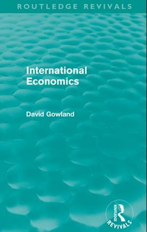 International Economics (Routledge Revivals) af David Gowland
