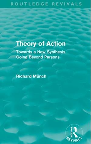 Theory of Action (Routledge Revivals) af Richard Munch
