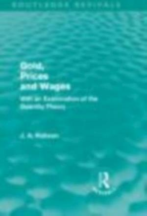 Gold Prices and Wages (Routledge Revivals) af J. A. Hobson