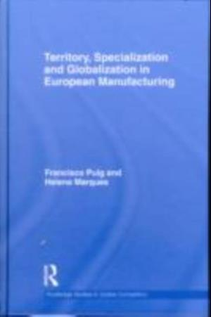 Territory, specialization and globalization in European Manufacturing af Francisco Puig