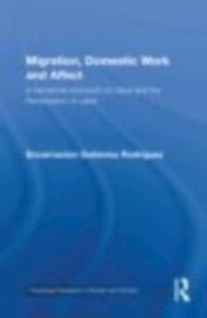 Migration, Domestic Work and Affect af Encarnacion Gutierrez Rodriguez