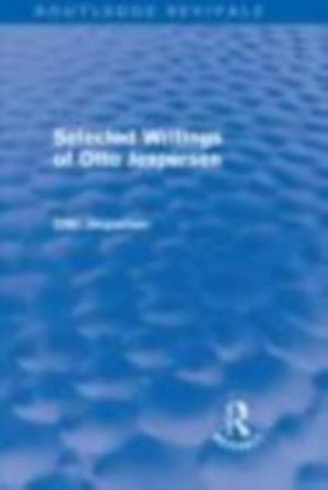 Selected Writings of Otto Jespersen (Routledge Revivals) af Otto Jespersen