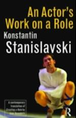 Actor's Work on a Role af Konstantin Stanislavski