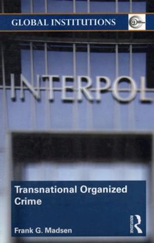 Transnational Organized Crime af Frank Madsen
