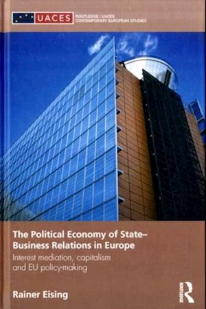 Political Economy of State-Business Relations in Europe af Rainer Eising