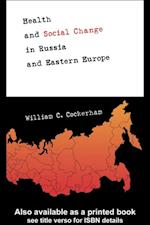 Health and Social Change in Russia and Eastern Europe af William C. Cockerham