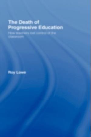 Death of Progressive Education af Roy Lowe