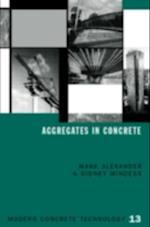 Aggregates in Concrete af Mark Alexander