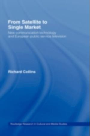 From Satellite to Single Market af Richard Collins