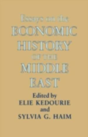 Essays on the Economic History of the Middle East af Elie Kedourie