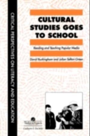 Cultural Studies Goes To School af Julian Sefton-Green Central School of Speech, University Of London, Drama. David Buckingham Institute of Education