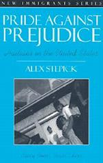 Pride Against Prejudice af Alex Stepick, Nancy Foner