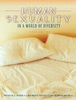 Human Sexuality in a World of Diversity (with Study Card) af Jeffrey S. Nevid Ph.D., Spencer A. Rathus, Lois Fichner-Rathus PhD