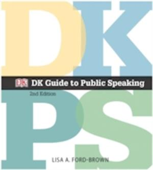 DK Guide to Public Speaking af Lisa A. Ford-Brown
