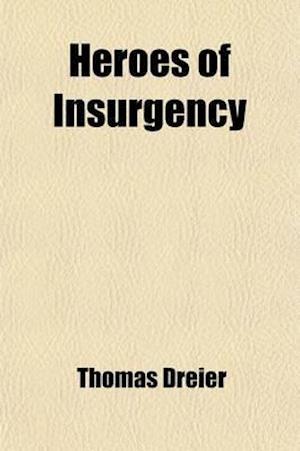 Heroes of Insurgency af Thomas Dreier
