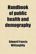 Handbook of Public Health and Demography af Edward Francis Willoughby
