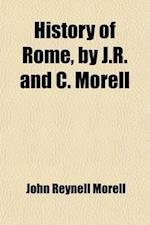 History of Rome, by J.R. and C. Morell af John Reynell Morell