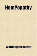 Hom Opathy af Worthington Hooker