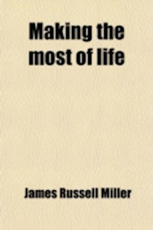 Making the Most of Life af James Russell Miller