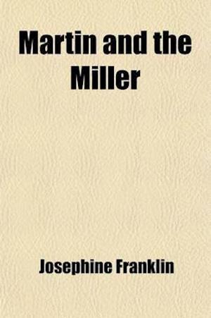 Martin and the Miller af Josephine Franklin