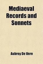 Mediaeval Records and Sonnets af Aubrey De Vere