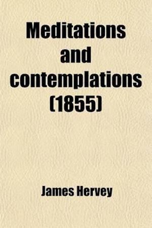 Meditations and Contemplations af James Hervey