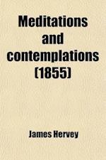 Meditations and Contemplations af James Hervey