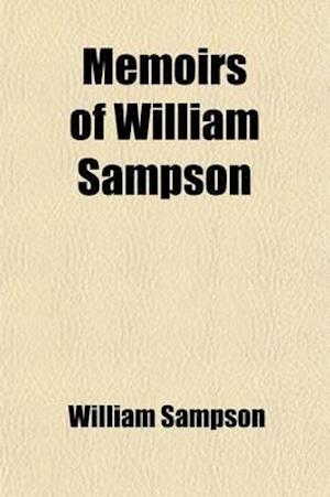Memoirs of William Sampson; An Irish Exile af William Sampson