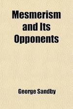 Mesmerism & Its Apponents af George Sandby