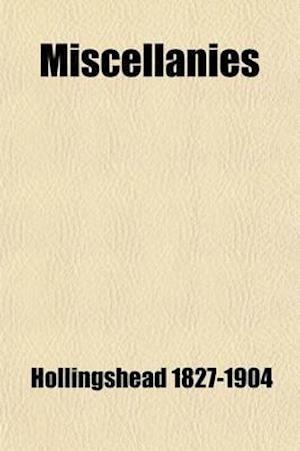Miscellanies; Stories and Essays Volume 2 af John Hollingshead, John Hollingshead