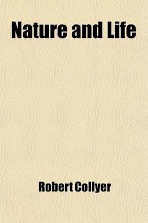 Nature and Life; Sermons af Robert Collyer