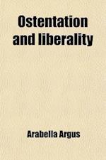Ostentation and Liberality (Volume 2) af Arabella Argus