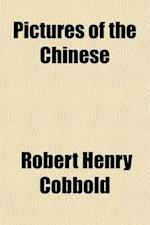 Pictures of the Chinese; Drawn by Themselves af Robert Henry Cobbold