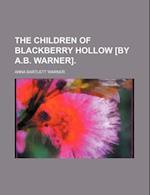 The Children of Blackberry Hollow [By A.B. Warner]. af Anna Bartlett Warner
