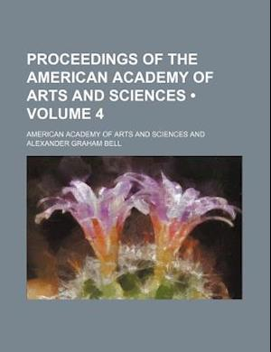 Proceedings of the American Academy of Arts and Sciences (Volume 4) af American Academy of Arts and Sciences