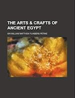The Arts & Crafts of Ancient Egypt (Volume 5350) af William Matthew Flinders Petrie