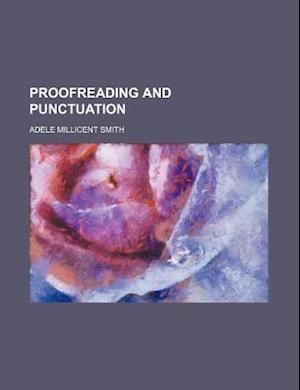 Proofreading and Punctuation af Adele Millicent Smith