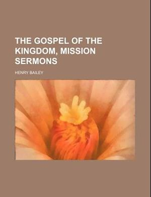 The Gospel of the Kingdom, Mission Sermons af Henry Bailey