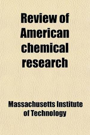 Review of American Chemical Research (Volume 9) af Massachusetts Institute Of Technology