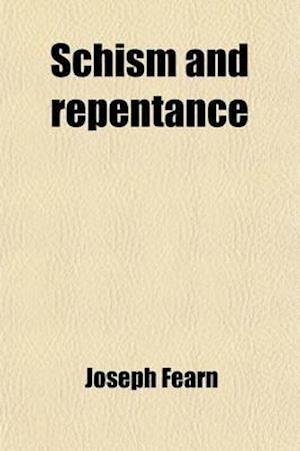 Schism and Repentance af Joseph Fearn