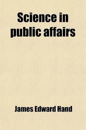 Science in Public Affairs af James Edward Hand