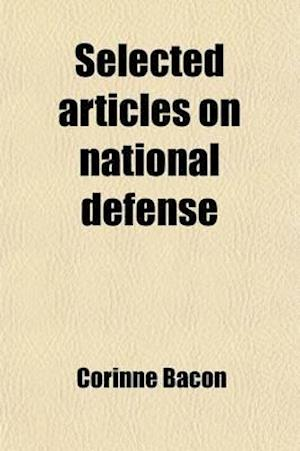Selected Articles on National Defense (Volume 1) af Corinne Bacon