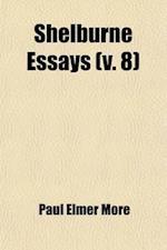 Shelburne Essays (Volume 8); The Drift of Romanticism af Paul Elmer More